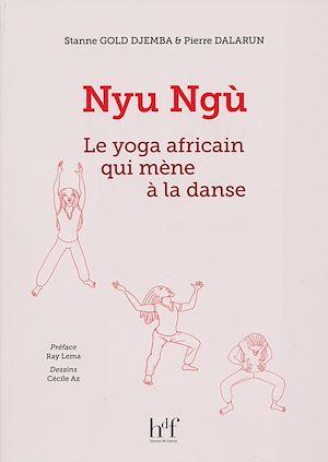 Téléchargez le livre :  Nyu Ngù - Le yoga africain qui mène à la danse
