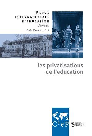 Téléchargez le livre :  Les privatisations de l'éducation -  Revue internationale d'éducation sèvres 82 - Ebook
