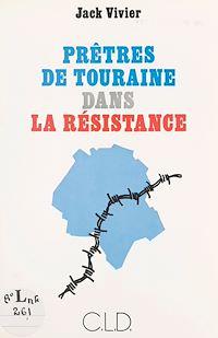 Télécharger le livre : Prêtres de Touraine dans la Résistance : soutanes noires, soutanes vertes