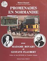 Télécharger cet ebook : Promenades en Normandie avec Madame Bovary et Gustave Flaubert