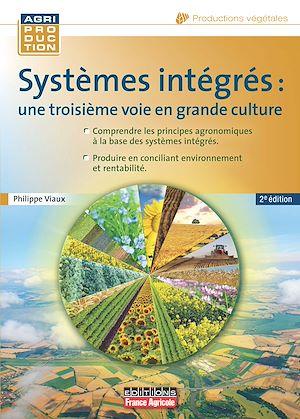 Téléchargez le livre :  Systèmes intégrés : une 3e voie en grande culture