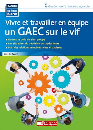 Téléchargez le livre :  Vivre et travailler en équipe - Un GAEC sur le vif