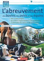 Télécharger le livre :  L'abreuvement des bovins, des ovins et des équins