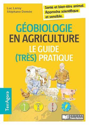 Téléchargez le livre :  Géobiologie et agriculture, le guide (très) pratique