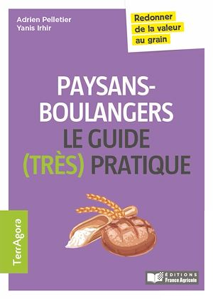 Téléchargez le livre :  Paysans-boulangers, le guide (très) pratique