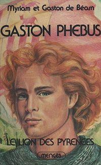 Télécharger le livre : Gaston Phébus (1). Le lion des Pyrénées