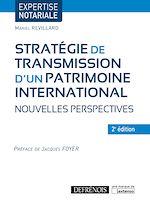 Télécharger cet ebook : Stratégies de transmission d'un patrimoine international - 2e édition