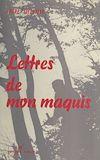 Téléchargez le livre numérique:  Lettres de mon maquis