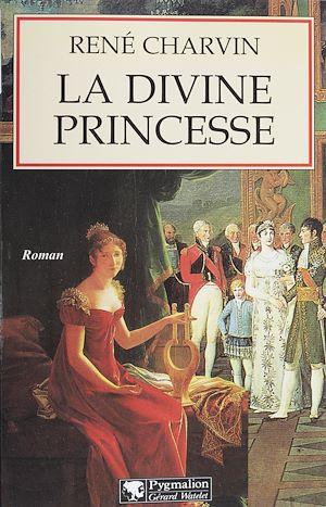 Téléchargez le livre :  La Divine Princesse