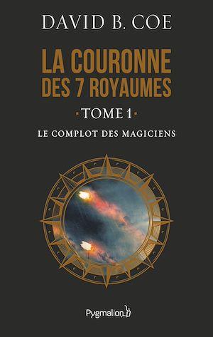Téléchargez le livre :  La couronne des 7 royaumes (Tome 1) - Le Complot des magiciens