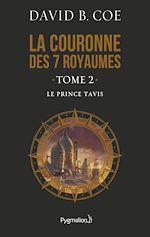 Télécharger le livre :  La couronne des 7 royaumes (Tome 2) - Le Prince Tavis