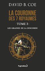 Télécharger le livre :  La couronne des 7 royaumes (Tome 3) - Les Graines de la discorde