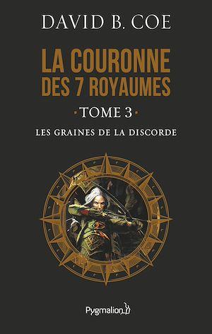 Téléchargez le livre :  La couronne des 7 royaumes (Tome 3) - Les Graines de la discorde