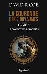 Télécharger le livre :  La couronne des 7 royaumes (Tome 4) - Le Combat des innocents