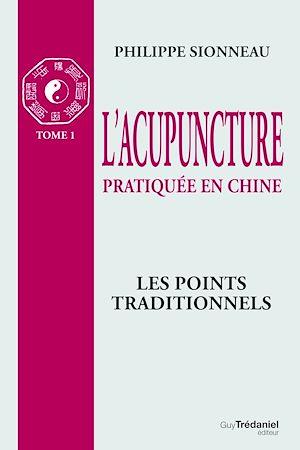 Téléchargez le livre :  L'acupuncture pratiqué en chine - T1