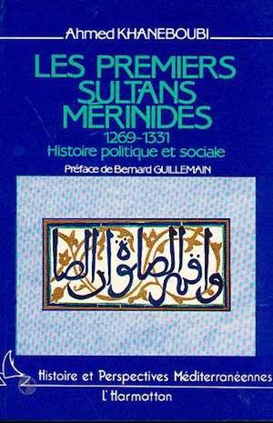 Téléchargez le livre :  Les premiers sultans mérinides, 1269-1331