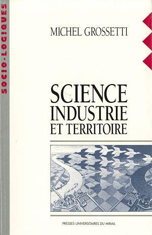 Téléchargez le livre :  Science, industrie et territoire
