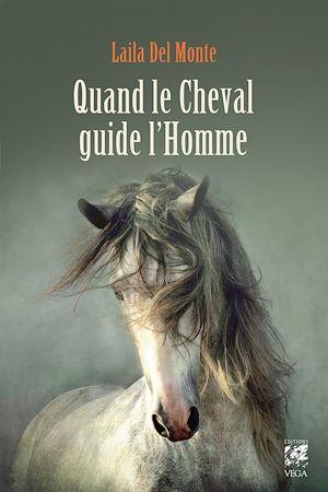Téléchargez le livre :  Quand le cheval guide l'homme