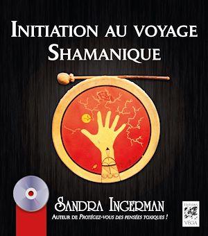 Téléchargez le livre :  Initiation au voyage Shamanique