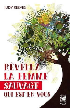 Téléchargez le livre :  Révélez la femme sauvage qui est en vous