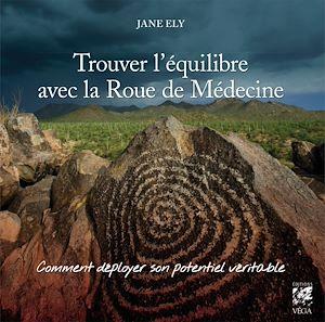 Téléchargez le livre :  Trouver l'équilibre avec la roue de médecine
