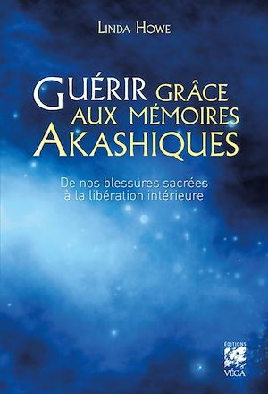 Téléchargez le livre :  Guérir grâce aux mémoires akashiques
