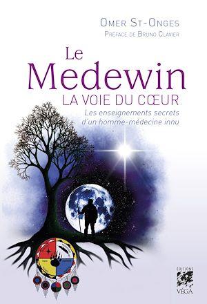 Téléchargez le livre :  Le Medewin - La voie du coeur
