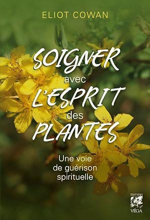 Téléchargez le livre :  Soigner avec l'esprit des plantes