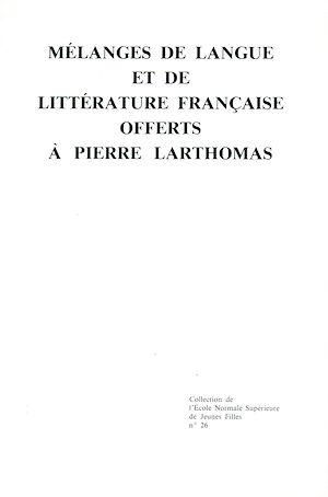Téléchargez le livre :  Mélanges de langue et de littérature française offerts à  Pierre Larthomas