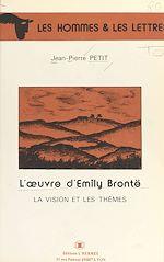 Télécharger le livre :  L'Œuvre d'Emily Brontë : La Vision et les thèmes