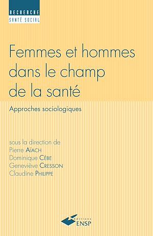 Téléchargez le livre :  Femmes et hommes dans le champ de la santé