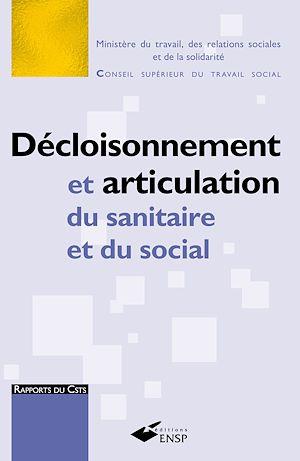 Téléchargez le livre :  Décloisonnement et articulation du sanitaire et du social