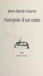Télécharger le livre :  Autopsie d'un nain