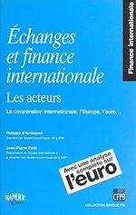 Télécharger le livre :  Échanges et finance internationale, les acteurs : la coopération internationale, l'Europe, l'euro...