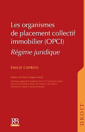 Téléchargez le livre :  Les organismes de placement collectif immobilier (OPCI)