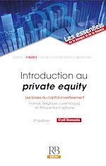 Télécharger cet ebook : Introduction au private equity : les bases du capital-investissement - 5e édition
