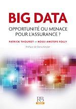 Télécharger le livre :  Big Data - Opportunité ou menace pour l'Assurance ?