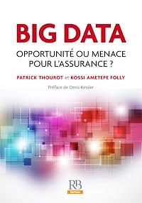 Téléchargez le livre numérique:  Big Data - Opportunité ou menace pour l'Assurance ?