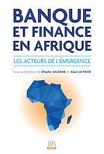 Télécharger cet ebook : Banque et Finance en Afrique - Les acteurs de l'émergence