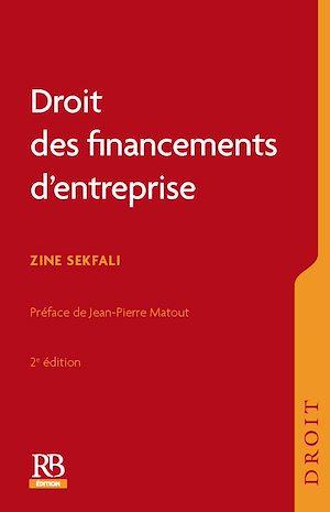 Téléchargez le livre :  Droit des financements d'entreprise - 2e édition