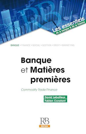 Téléchargez le livre :  Banque et Matières premières