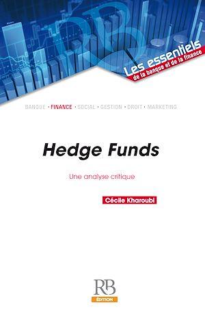 Téléchargez le livre :  Hedge Funds : une analyse critique