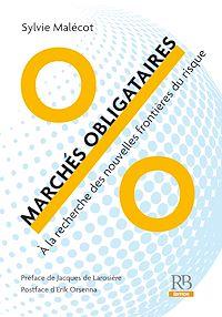 Télécharger le livre : Marchés obligataires - À la recherche des nouvelles frontières du risque