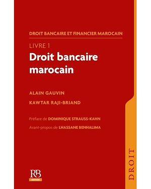 Téléchargez le livre :  Droit bancaire et financier marocain. Livre 1 : Droit bancaire marocain