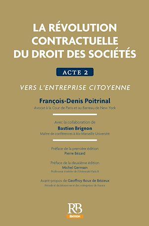 Téléchargez le livre :  La révolution contractuelle du droit des sociétés. Acte 2 : vers l'entreprise citoyenne
