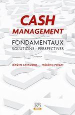 Télécharger le livre :  Cash Management : Fondamentaux. Solutions - Perspectives