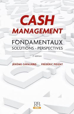 Téléchargez le livre :  Cash Management : Fondamentaux. Solutions - Perspectives