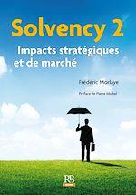 Télécharger le livre :  Solvency 2 – Impacts stratégiques et de marché