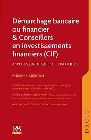 Téléchargez le livre :  Démarchage bancaire ou financier & Conseillers en investissements financiers (CIF)
