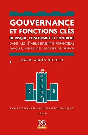 Téléchargez le livre :  Gouvernance et fonctions clés de risque, conformité et contrôle dans les établissements financiers. 2e éd.